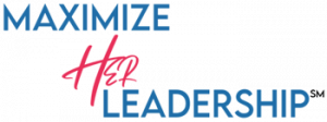 Maximize Her Leadership (sm)
